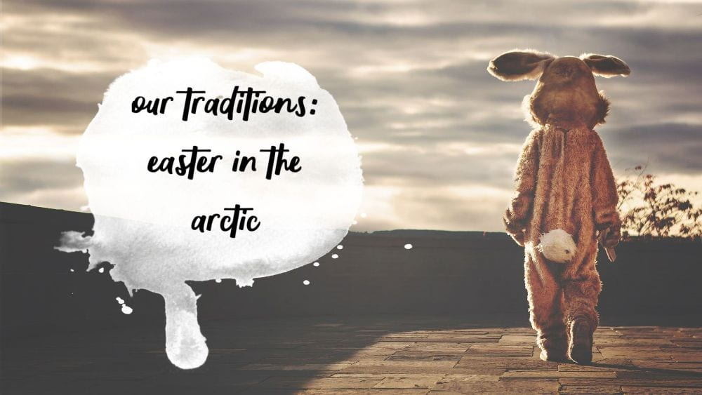 easter bunny traditions in the arctic